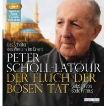 Peter Scholl-Latour - Der Fluch der bösen Tat. Das Scheitern des Westens im Orient
