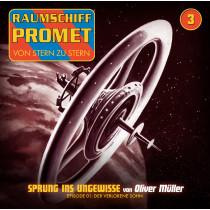 Raumschiff Promet 3 - Sprung ins Ungewisse. Episode 1: Der verlorene Sohn