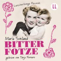 Maria Sveland - Bitterfotze