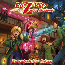 Potz Blitz - Die Zauberakademie 1: Ein zauberhafter Anfang