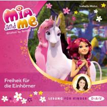 Isabella Mohn - Mia and me - Teil 13: Freiheit für die Einhörner