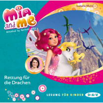 Isabella Mohn - Mia and me - Teil 15: Rettung für die Drachen