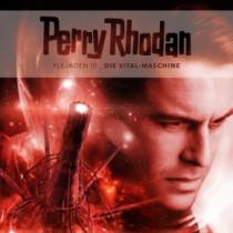 Perry Rhodan - Plejaden 10: Die Vital-Maschine