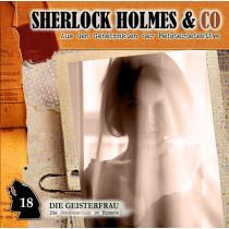 Sherlock Holmes & Co 18 - Die Geisterfrau