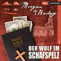Morgan & Bailey - Folge 1: Der Wolf im Schafspelz
