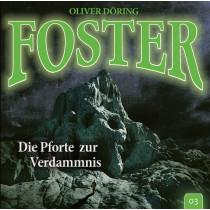 Foster - Folge 3: Die Pforte zur Verdammnis