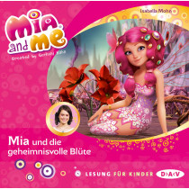 Isabella Mohn - Mia and me - Teil 22: Mia und die geheimnisvolle Blüte