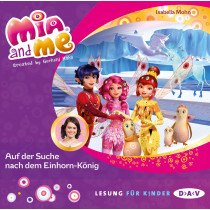 Isabella Mohn - Mia and me - Teil 23: Auf der Suche nach dem Einhorn-König