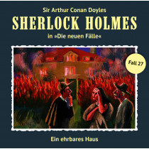 Sherlock Holmes: Die neuen Fälle 27: Ein ehrbares Haus