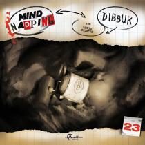 MindNapping 23 - Dibbuk