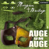 Morgan & Bailey - Folge 6: Auge um Auge