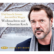 Und lauscht hinaus den weißen Wegen. Weihnachten mit Sebastian Koch