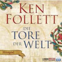 Ken Follett - Die Tore der Welt Hörspiel