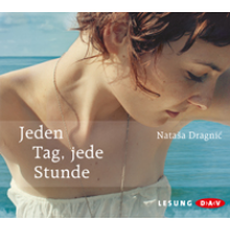 Natasa Dragnic - Jeden Tag, jede Stunde