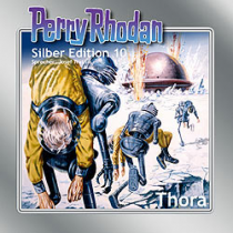 "Perry Rhodan Silber Edition Nr. 10 ""Thora"""