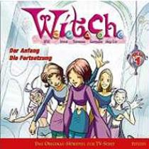 W.I.T.C.H. - 1 - Der Anfang / Die Fortsetzung