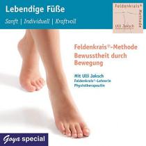 Lebendige Füße. Sanft, Individuell, Kraftvoll: Feldenkrais Methode - Bewusstheit durch Bewegung