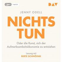 Jenny Odell - Nichts tun – Oder die Kunst, sich der Aufmerksamkeitsökonomie zu entziehen