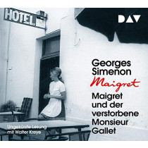 Georges Simenon - Maigret und der verstorbene Monsieur Gallet