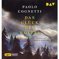 Paolo Cognetti - Das Glück des Wolfes
