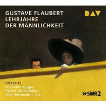 Gustave Flaubert - Lehrjahre der Männlichkeit (Hörspiel des SWR)