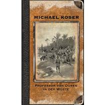 Michael Koser - Professor van Dusen in der Wüste