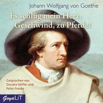 Johann Wolfgang Goethe - Es schlug mein Herz, Geschwind zu Pferde!