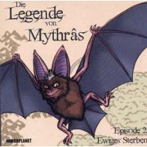Die Legende von Mythrâs - 2: Ewiges Sterben