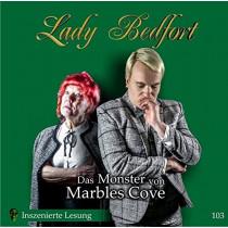Lady Bedfort - Folge 103: Das Monster von Marbles Cove (Inszenierte Lesung)