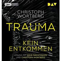 Christoph Wortberg - Trauma – Kein Entkommen. Katja Sands erster Fall