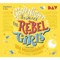 Good Night Stories for Rebel Girls – Teil 3: 100 Migrantinnen, die die Welt verändern