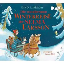 Erik Ole Lindström - Die wundersame Winterreise der Selma Larsson