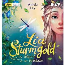 Lia Sturmgold – Teil 1: Die Macht der Kristalle