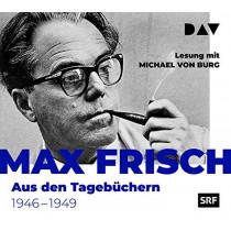 Max Frisch - Aus den Tagebüchern 1946-1949