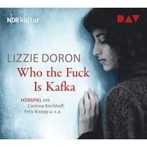 Lizzie Doron - Who the Fuck Is Kafka (Hörspiel)