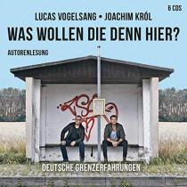 Was wollen die denn hier?: Deutsche Grenzerfahrungen