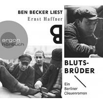 Ernst Haffner - Blutsbrüder: Ein Berliner Cliquenroman