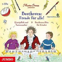 Marko Simsa - Beethoven für Kinder - Freude für alle! Königsfloh und Tastenzauber und Beethoven-Hits für Kinder