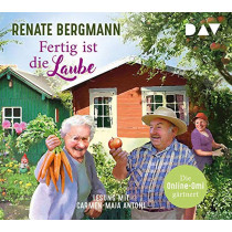 Renate Bergmann - Fertig ist die Laube. Die Online-Omi gärtnert
