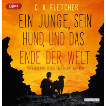 C.A. Fletcher - Ein Junge, sein Hund und das Ende der Welt