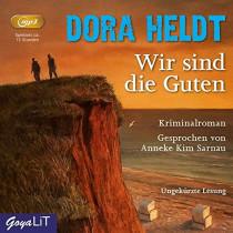 Dora Heldt - Wir sind die Guten (MP3)