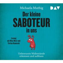 Michaela Muthig - Der kleine Saboteur in uns: Unbewusste Widerstände erkennen und auflösen