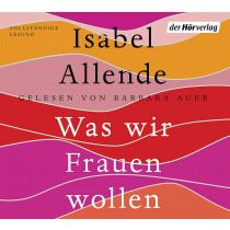 Isabel Allende - Was wir Frauen wollen