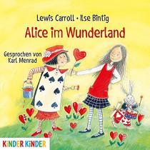 Lewis Caroll &  Ilse Bintig - Alice im Wunderland