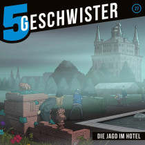 5 Geschwister - Folge 27: Die Jagd im Hotel