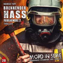 Mord in Serie - Folge 29: Brennender Hass