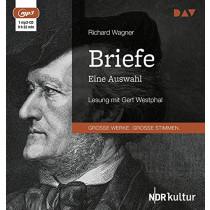 Richard Wagner - Briefe. Eine Auswahl