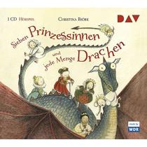 Christina Björk - Sieben Prinzessinnen und jede Menge Drachen (Hörspiel des WDR)