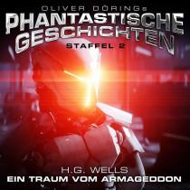 Oliver Dörings Phantastische Geschichten - Ein Traum Vom Armageddon (H.G.Wells)