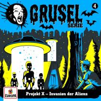 Gruselserie - Folge 4: Projekt X - Invasion der Aliens